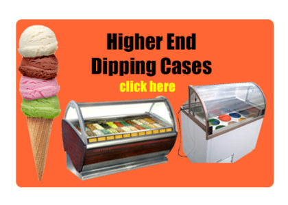 Higher End American made Ice Cream Dipping Cases Button Click Here