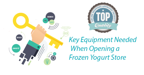 Key Equipment Needed When Opening a Frozen Yogurt Store